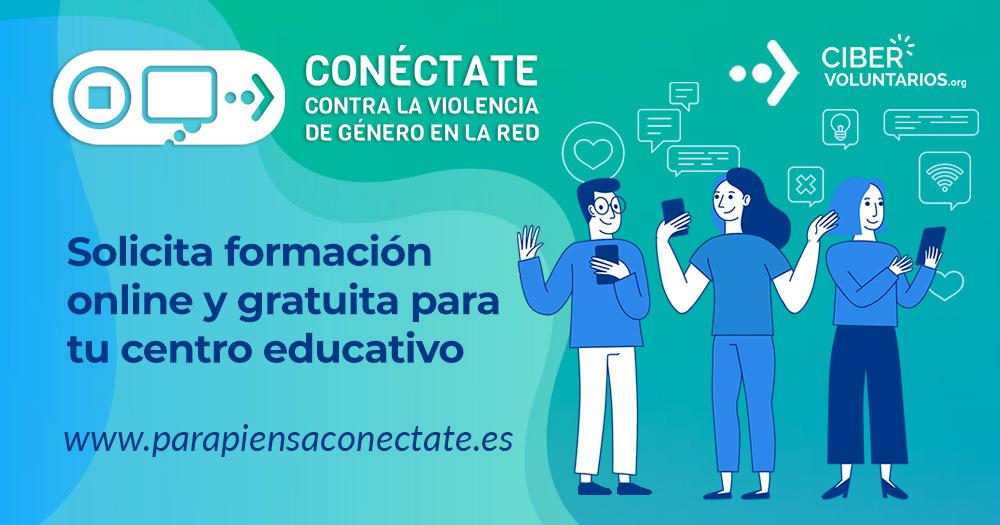 Para Piensa Conéctate: formación gratuita a jóvenes para prevenir la ciberviolencia de género en la red para centros educativos